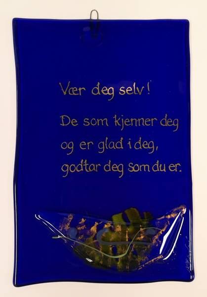 Bilde av Hustavle i glass, Vær deg selv..