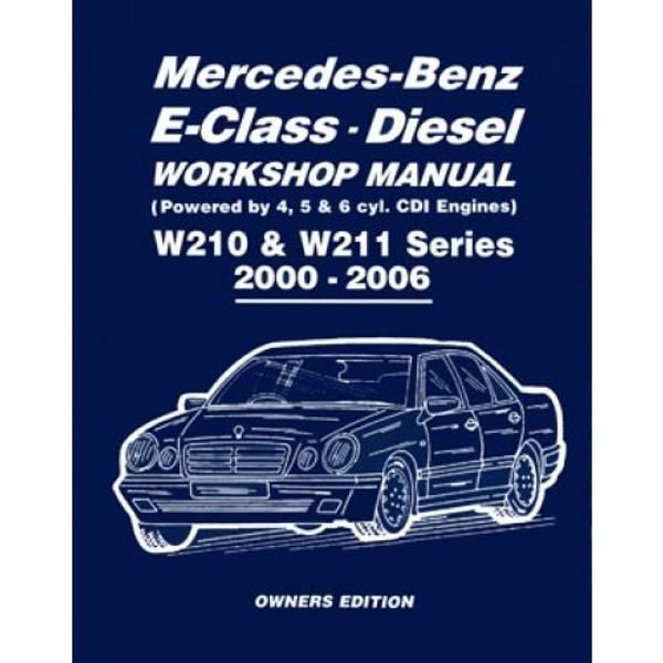 Mercedes-Benz E-Class Diesel Workshop Manual W210 & W211 Series