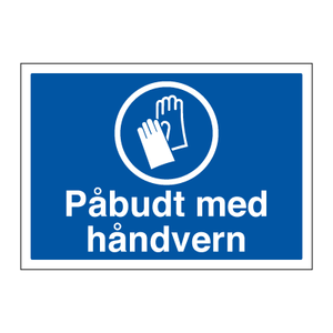 Bilde av Påbudt med håndvern - Påbudsskilt med symbol og tekst