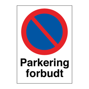 Bilde av Parkering Forbudt skilt - Forbudsskilt med symbol og tekst