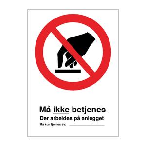 Bilde av Må ikke betjenes - Forbudsskilt med symbol og tekst
