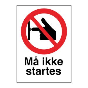 Bilde av Må ikke startes - Forbudsskilt med symbol og tekst
