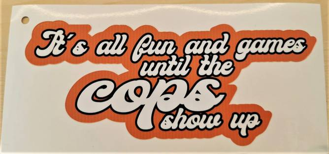 Bilde av Limited Edition Fun And Games Until Cops