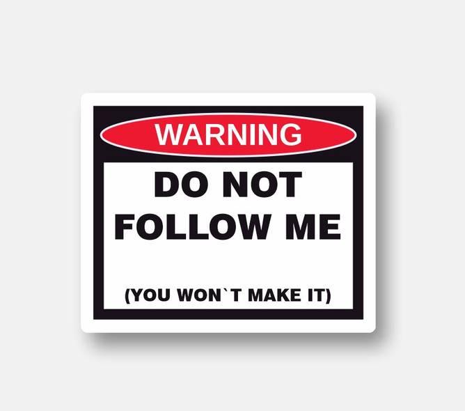 Bilde av Warning Do Not Follow Me Klistremerke