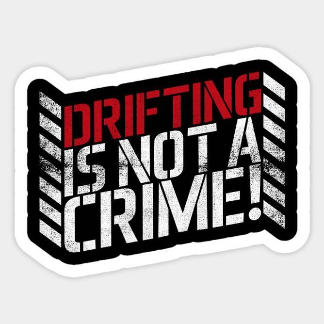 Bilde av Drifting Is Not A Crime Klistremerke