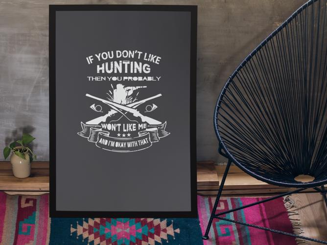 Bilde av If you dont like hunting plakat