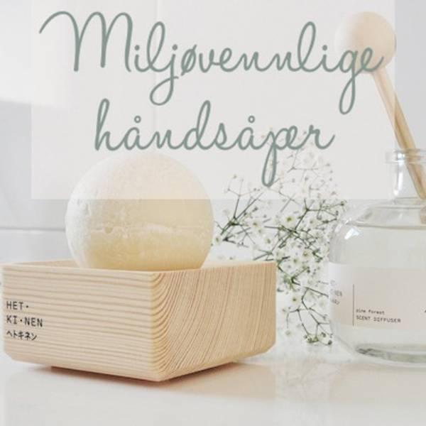 Miljøvennlige, fuktighetsgivende og duftende håndsåper og såpeskål av furu fra det finske merket Hetkinen.