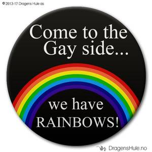 Bilde av  Button: Come to the Gay side...we have rainbows!