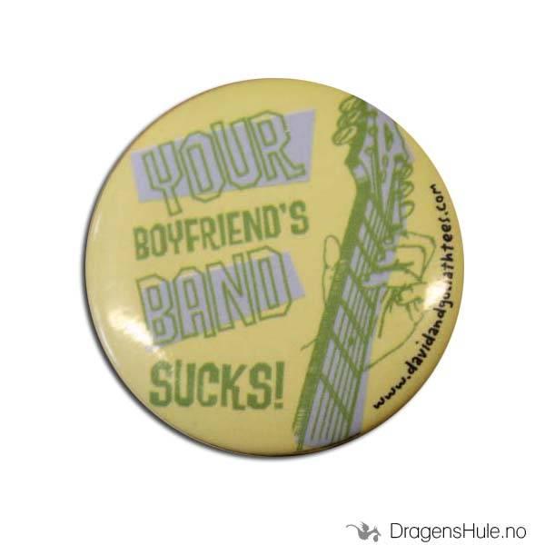 Button 37mm: Your boyfriend´s band sucks!