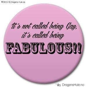 Bilde av  Button: It's not called Gay, it's called FABULOUS!!