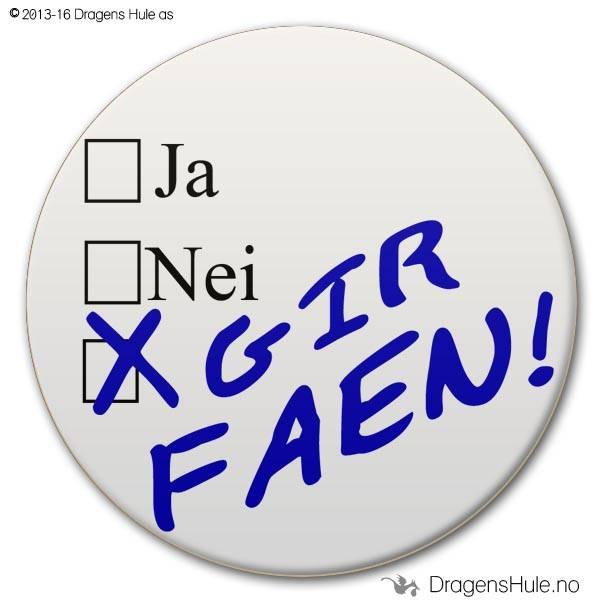 Button: Ja Nei Gir Faen!