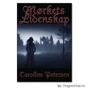 Bilde av Bok: Caroline Petersen: Mørkets Lidenskap (diktsamling)