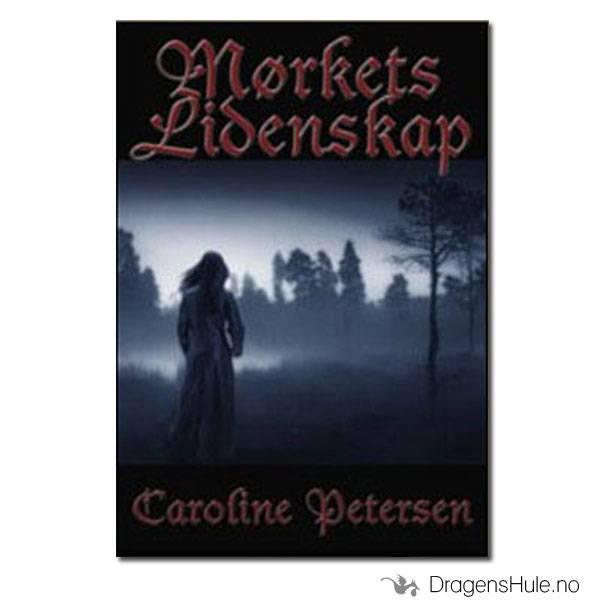 Bok: Caroline Petersen: Mørkets Lidenskap (diktsamling)