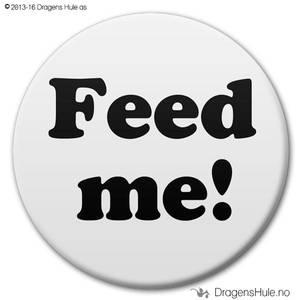 Bilde av  Button: Feed Me! (velg farge)