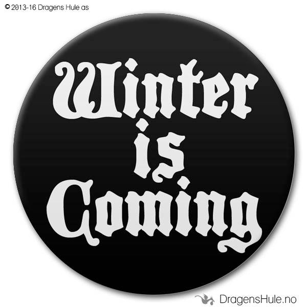 Button: Winter is Coming (velg farge)