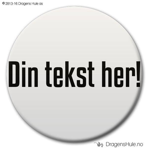 Button: *Din tekst her*