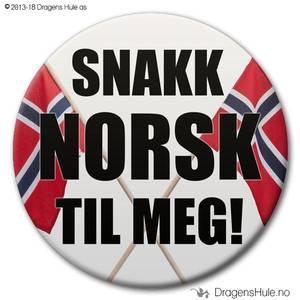 Bilde av  Button: Snakk norsk til meg! #3