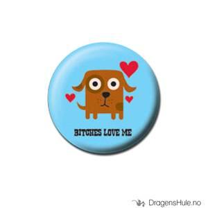 Bilde av Button 25mm: Bitches love me