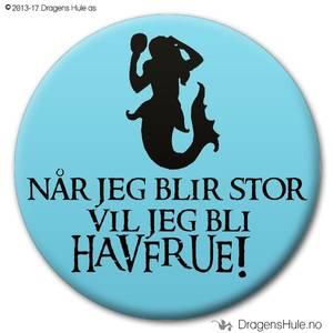 Bilde av  Button: Når jeg blir stor vil jeg bli Havfrue! (velg farge)