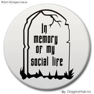 Bilde av  Button: In Memory of my Social Life (velg farge)