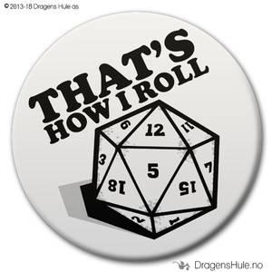 Bilde av  Button: That's How I Roll d20 (velg farge)