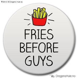 Bilde av  Button: Fries before Guys