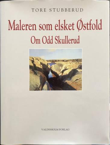 Bilde av Maleren som elsket Østfold - Om Odd Skullerud