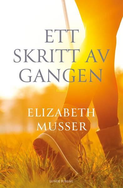 Ett skritt av gangen - Elisabeth Musser