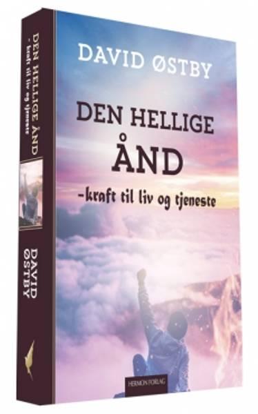Den Hellige Ånd - Kraft til liv og tjeneste - David Østby