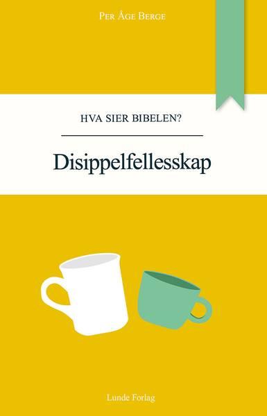 Disippelfellesskap - Per Åge Berge