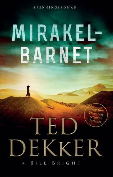 Mirakelbarnet - Ted Decker & Bill Bright