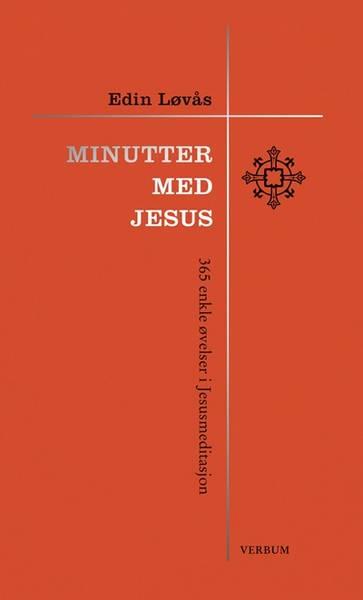 Minutter med Jesus - Edin Løvås