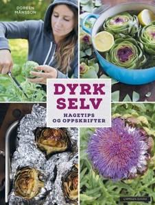 Bilde av Dyrk selv - hagetips og oppskrifter