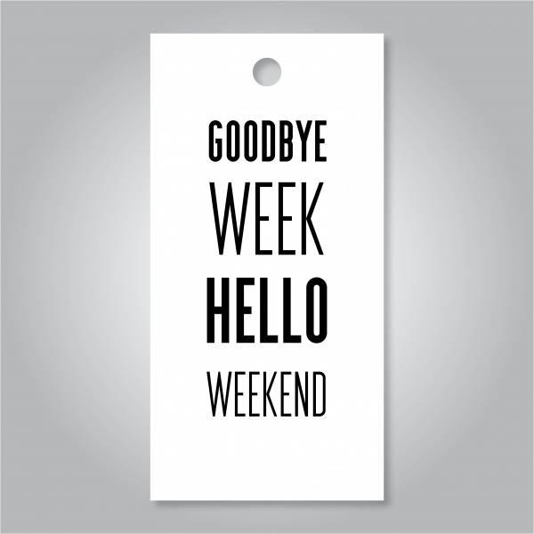 Bilde av Goodbye week Hello weekend