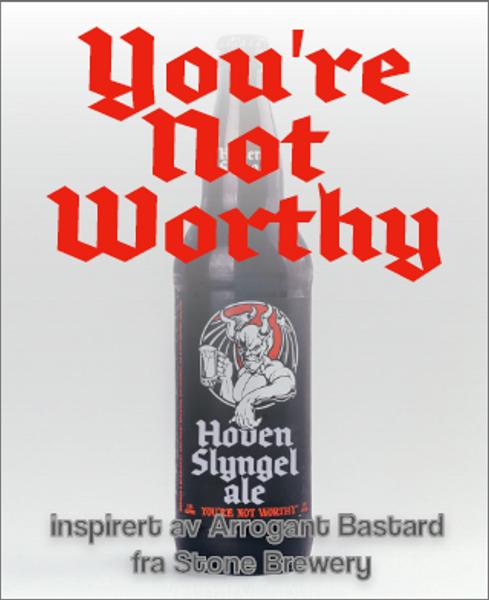 Hoven Slyngel / Arrogant Bastard