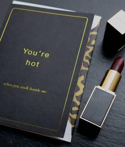 Bilde av You're hot when... kort | Cardsome