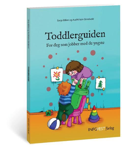 Toddlerguiden - For deg som jobber med de yngste