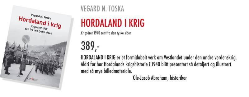 HORDALAND I KRIG Et formidabelt verk om Vestlandet under den andre verdenskrig. Aldri før har Hordalands krigshistorie i 1940 blitt presentert så detaljert og illustrert med så mye billedmateriale.