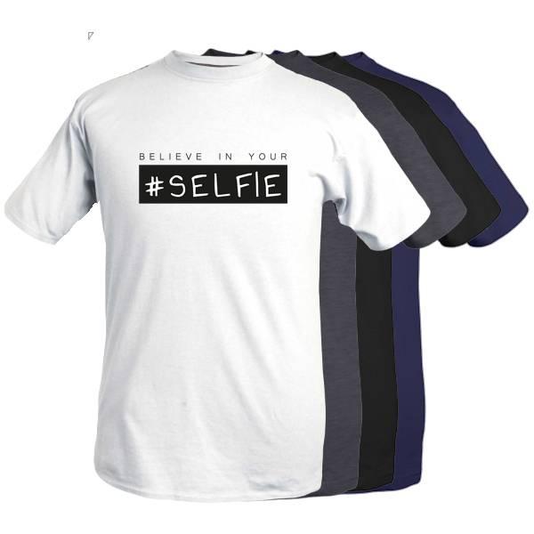 T-shirt -Believe in your selfie