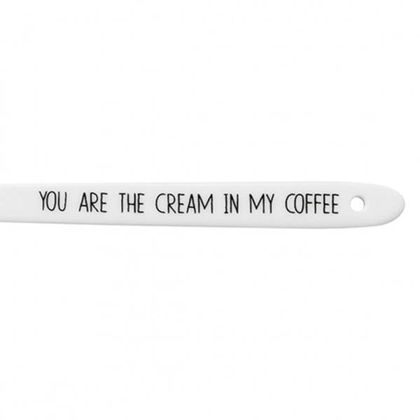 Long spoon. You are...