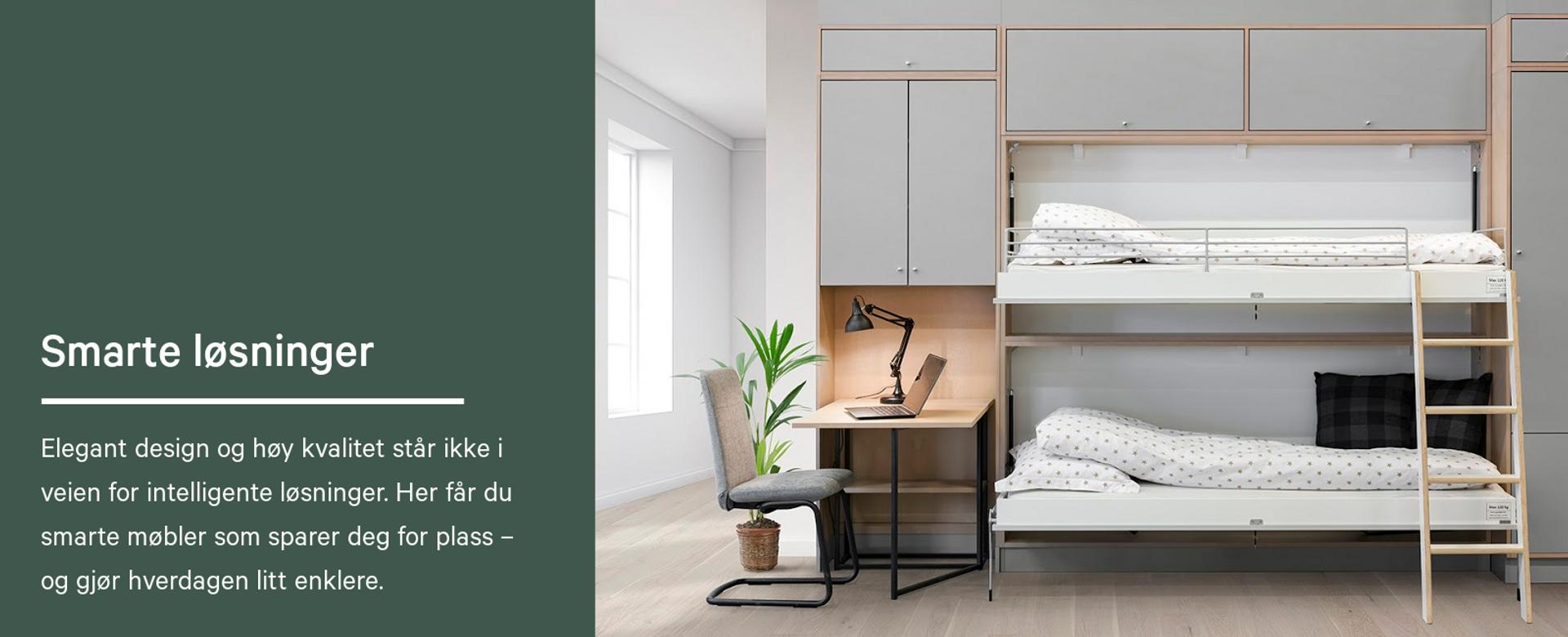 Smarte løsninger. Elegant design og høy kvalitet står ikke i veien for intelligente løsninger. Her får du smarte møbler som sparer deg for plass – og gjør hverdagen litt enklere.