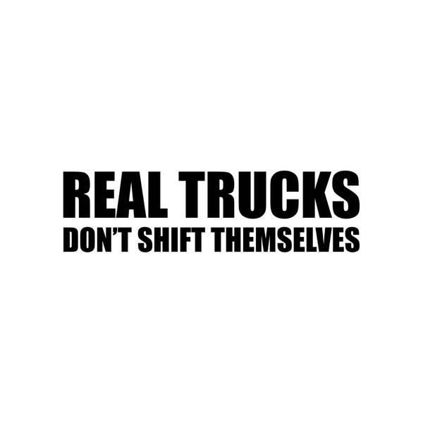 Real trucks don't shift