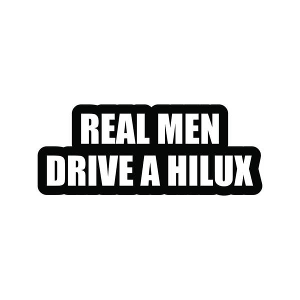Real Men drive a Hilux