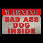Bad Ass Dog Inside