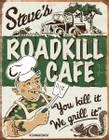 Steve's Roadkill Cafe