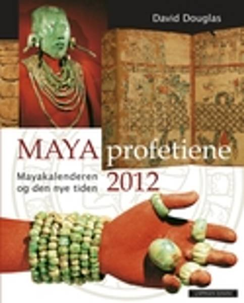 Mayaprofetiene 2012 - David Douglas