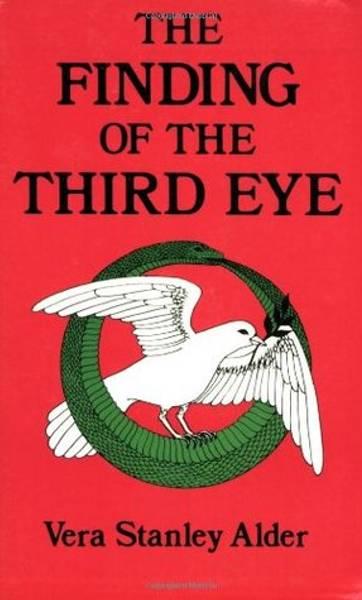 The Finding of The Third Eye  - Vera Stanley Alder