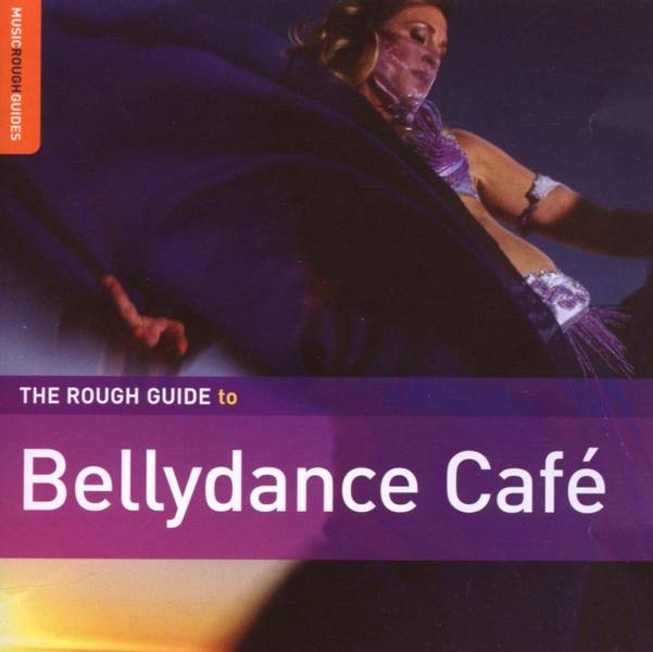 The Rough Guide to Bellydance Cafe - Enhanced