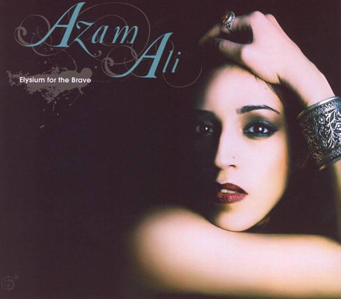 Elysium For The Brave - Azam Ali