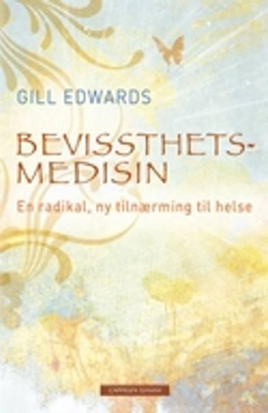 Bevissthetsmedisin - Gill Edwards